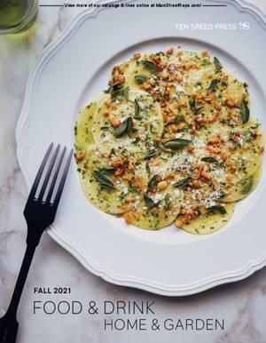 Ten Speed Press - Fall 2021 - Food & Drink Home & Garden